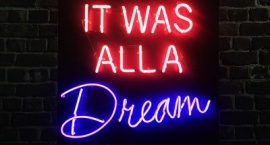 """""""It Was all a Dream"""" custom color neon sign"""